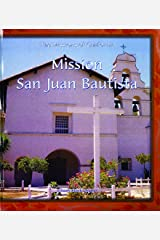 Mission San Juan Bautista (The Missions of California) Library Binding