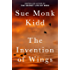 The Invention of Wings: A Novel (Original Publisher's Edition-No Annotations)