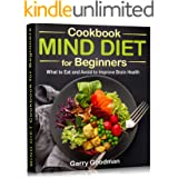 MIND DIET Cookbook for Beginners: What to Eat and Avoid to Improve Brain Health