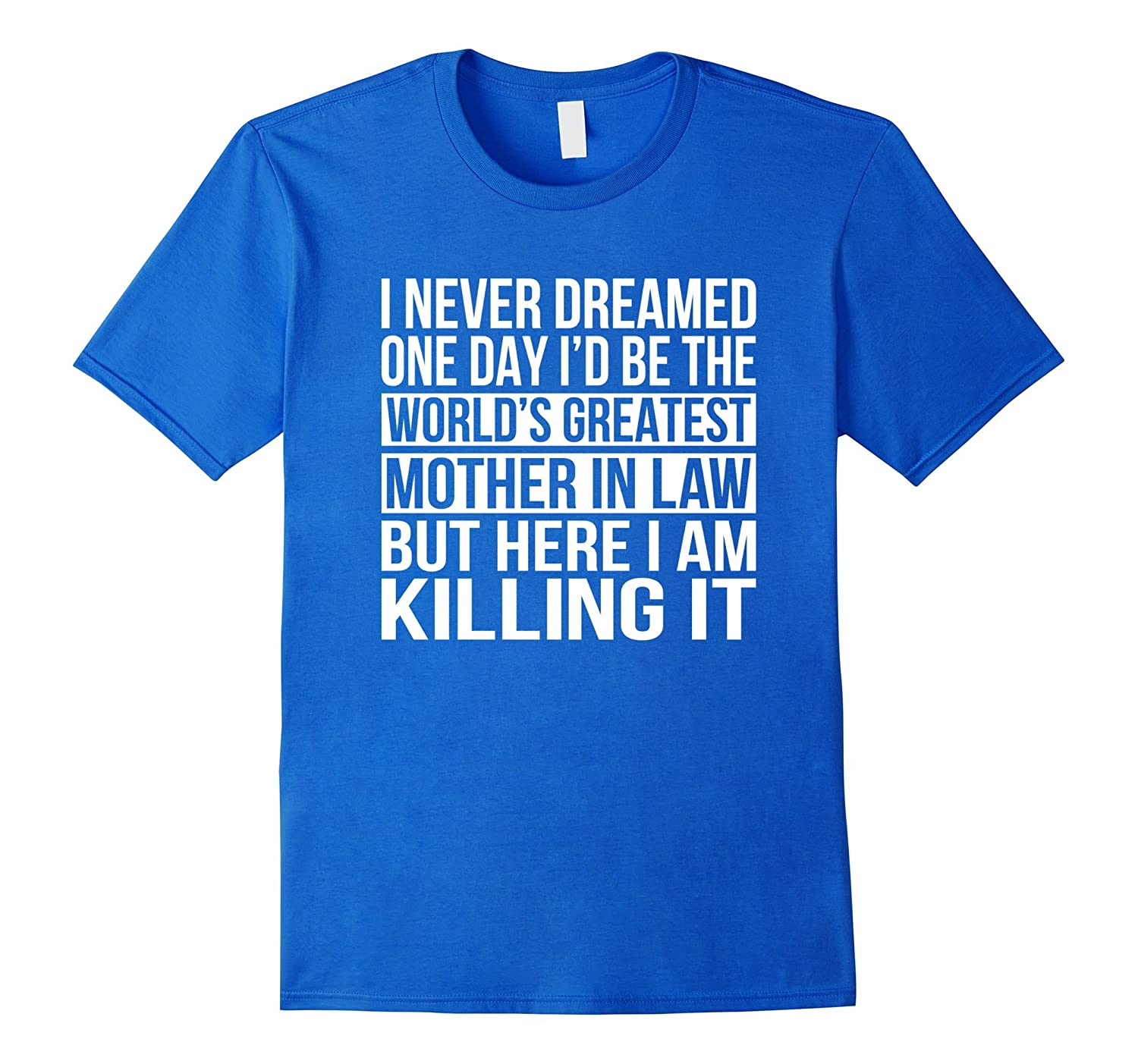 World's Greatest Mother In Law T-Shirt Funny Family Gift-alottee gift