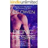 Bionic Desire: A Sci-fi Robot Romance: Book 3 (Bionic Evolution Series)