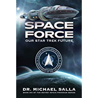 Space Force: Our Star Trek Future (Secret Space Programs Book 6) (English Edition)