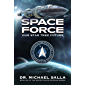 Space Force: Our Star Trek Future (Secret Space Programs Book 6)