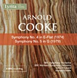 Arnold Cooke Symphonies Nos. 4 in E-Flat and No.5 in G