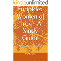 Euripides' Women of Troy - A Study Guide