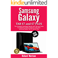 Samsung Galaxy Tab S7 and S7 Plus User Guide: The Complete Illustrated Manual with Tips and Tricks for Mastering Hidden…