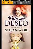 Pide un deseo: Amor, esperanza y reencuentros (Deseos cumplidos nº 1) (Spanish Edition)