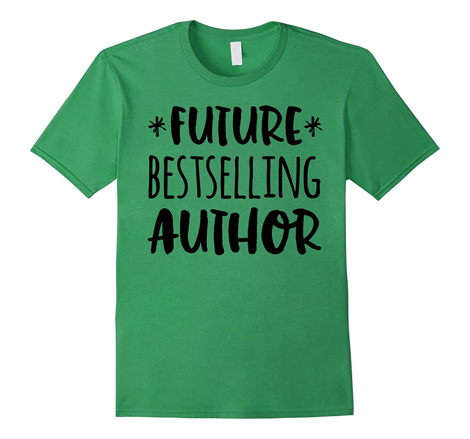 84f24d71dd Future Bestselling Author Shirt gift for writer tee-BN – Banazatee