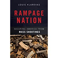 Rampage Nation: Securing America from Mass Shootings