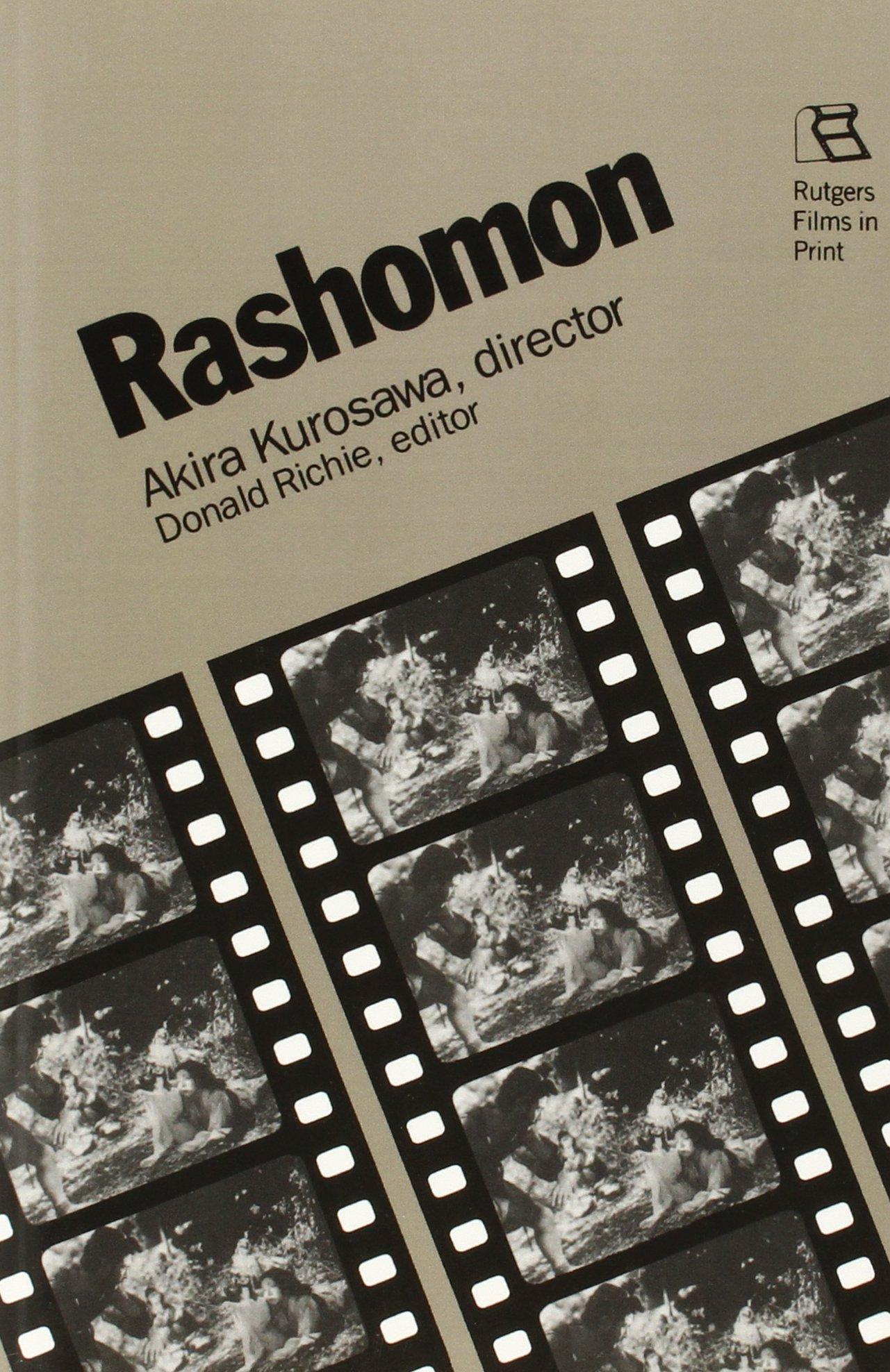 rashomon akira kurosawa director rutgers films in print series rashomon akira kurosawa director rutgers films in print series akira kurosawa donald richie 9780813511801 com books
