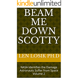 Beam Me Down Scotty: NASA Identifies the Damage Astronauts Suffer from Space Volume 2