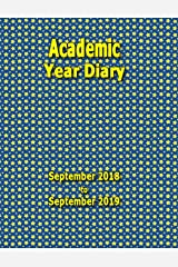 Academic Year Diary - 2018 to 2019: Sept 18- Sept 19 - Large 8.5x11 Week on Two Pages Diary Paperback