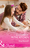 A Cowboy In The Kitchen (Mills & Boon Cherish) (Hurley's Homestyle Kitchen, Book 1)