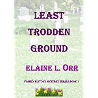 Least Trodden Ground: Family History Mystery Series Book 1 (English Edition)