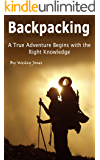 Backpacking: A True Adventure Begins with the Right Knowledge