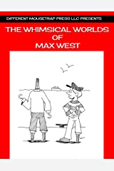 The Whimsical Worlds of Max West Kindle Edition