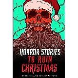 Horror Stories to Ruin Christmas: Serenity Falls Forever