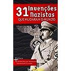 31 Invenções Nazistas Que Mudaram o Mundo (Desvendando o Nazismo)