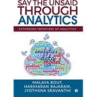 Say The Unsaid Through Analytics : Extending Frontiers of Analytics