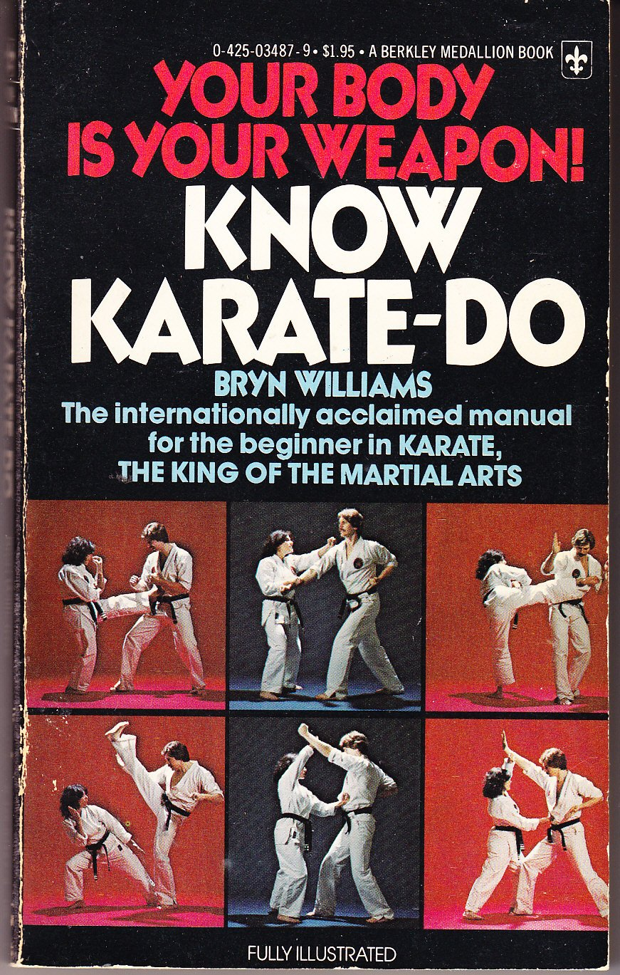 Know Karate-do : Your Body is Your Weapon: 9780425034873: Amazon.com: Books