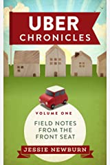 Uber Chronicles: Field Notes from the Front Seat Kindle Edition