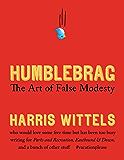 Humblebrag: The Art of False Modesty
