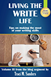Living The Write Life : Tips on making the most of your writing skills (Write It Right Book 3)