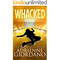 Whacked: Misadventures of a Frustrated Mob Princess (A Lucie Rizzo Mystery Book 4)