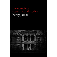 Henry James: The Complete Supernatural Stories (20+ tales of ghosts and mystery: The Turn of the Screw, The Real Right… book cover