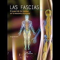 Las fascias: El papel de los tejidos en la mecánica humana (color) (Anatomía)