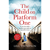 The Child On Platform One: Inspired by the children who escaped the Holocaust (English Edition)