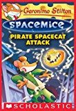 Pirate Spacecat Attack (Geronimo Stilton Spacemice #10)