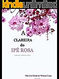 A Clareira Do Ipê Rosa