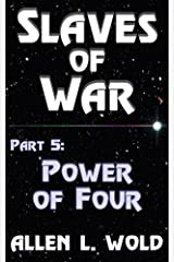 Slaves of War: Part 5: Power of Four Kindle Edition