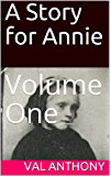 A Story for Annie: Volume One (English Edition)