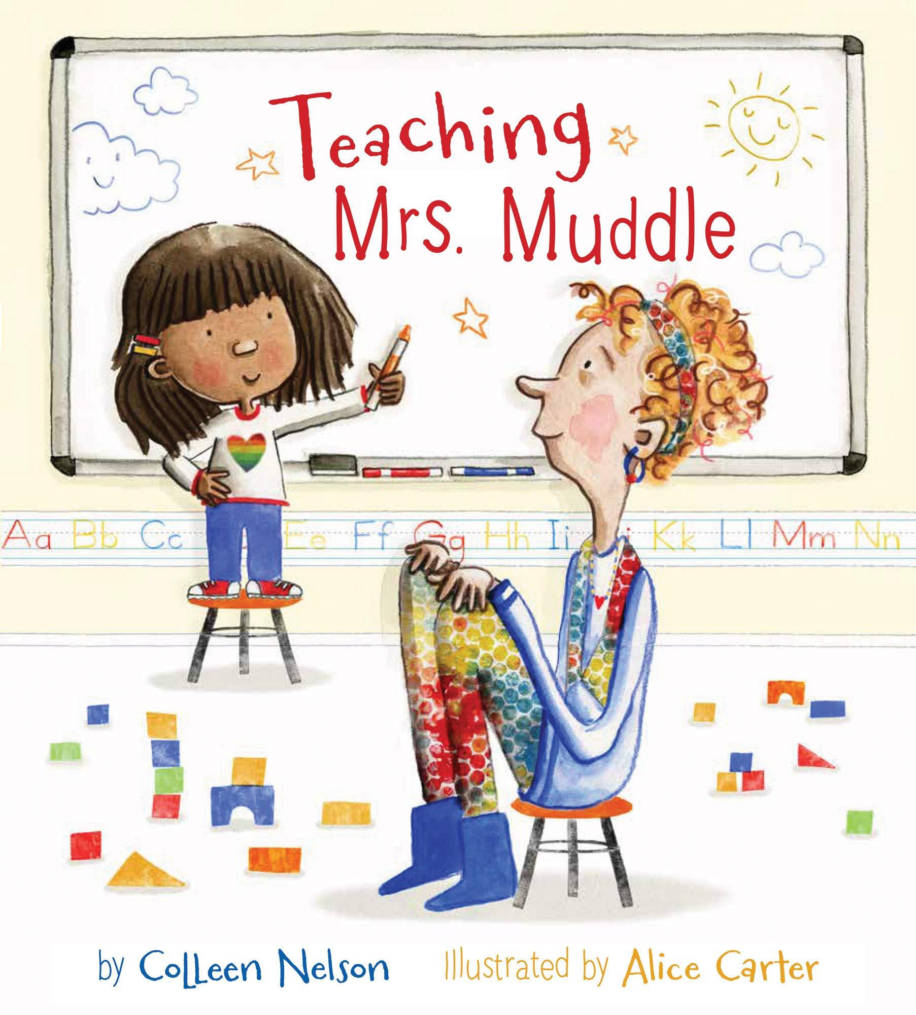 Teaching Mrs. Muddle: Nelson, Colleen, Carter, Alice: 9781772781311: Amazon.com: Books