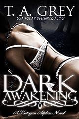Dark Awakening - Book #2 (The Kategan Alphas series): The Kategan Alphas book #2 Kindle Edition