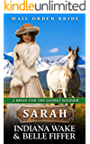 Mail Order Bride - Sarah (A Bride for the Lonely Soldier Book 1)