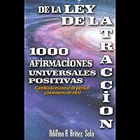 1000 Afirmaciones Universales Positivas  de la Ley de la Atracción.: Cambia tu manera de pensar y tu manera de vivir construye una vida plena de éxitos y salud desde tu interior