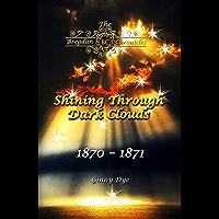 Shining Through Dark Clouds: (# 15 in The Bregdan Chronicles Historical Fiction Romance Series) (English Edition)