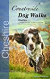Countryside Dog Walks: Cheshire