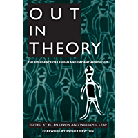 Out in Theory: The Emergence of Lesbian and Gay Anthropology (English Edition)