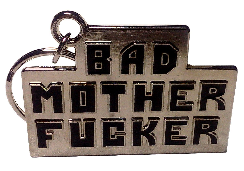 Bad Mother Fucker metal Key Chain