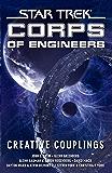 Star Trek: Corps of Engineers: Creative Couplings (Star Trek: Starfleet Corps of Engineers Book 10)