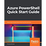 Azure PowerShell Quick Start Guide: Deploy and manage Azure virtual machines with ease