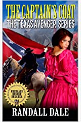 The Captain's Coat: The Texas Avenger: A Western Adventure Novel (The Texas Avenger Western Adventure Series Book 1) Kindle Edition