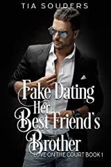 Fake Dating Her Best Friend's Brother: A Sweet Basketball Romance (Love on the Court Book 1) Kindle Edition