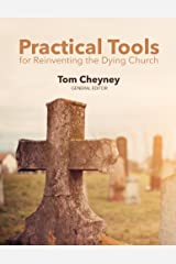 Practical Tools for Reinventing the Dying Church Kindle Edition