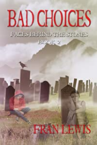 Bad Choices (Faces Behind the Stones Book 2)
