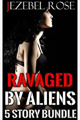Ravaged by Aliens: 5 Story Bundle (Paranormal Erotica Book 1) Kindle Edition